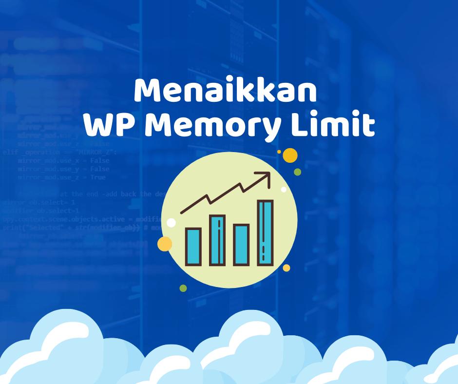 Bagaimana Cara Menaikkan WP Memory Limit