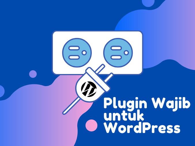 plugin wajib untuk wordpress